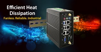 Efficient Heat Dissipation Fanless. Reliable. Industrial