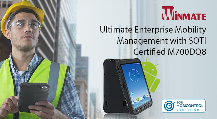 Winmate's 7-inch Rugged Android Tablet M700DQ8 is SOTI MobiControl Certified