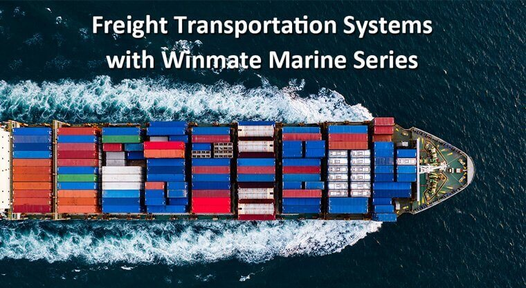 Freight Transportation Systems with Winmate Marine Series