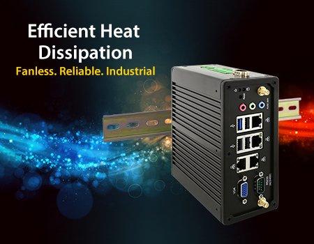 Efficient Heat Dissipation Fanless. Reliable. Industrial
